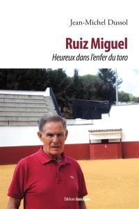 Ruiz Miguel : heureux dans l'enfer du toro