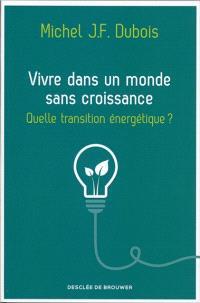 Vivre dans un monde sans croissance : quelle transition énergétique ?