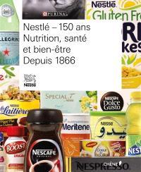 Nestlé, 150 ans : nutrition, santé et bien-être depuis 1866