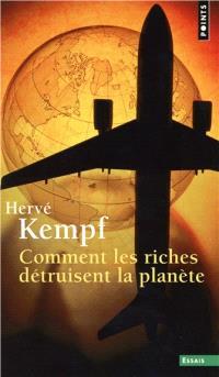Comment les riches détruisent la planète