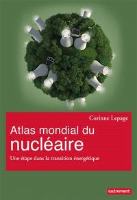 Atlas mondial du nucléaire : une étape dans la transition énergétique
