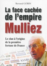 La face cachée de l'empire Mulliez : la véritable histoire du clan à l'origine de la première fortune de France