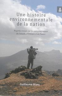 Une histoire environnementale de la nation : regards croisés sur les parcs nationaux du Canada, d'Ethiopie et de France