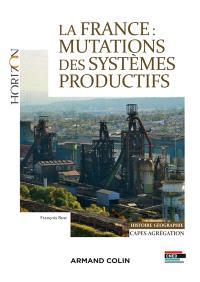 La France : mutations des systèmes productifs : Capes agrégation, histoire géographie