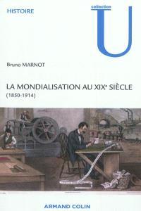 La mondialisation au XIXe siècle : 1850-1914