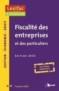 Fiscalité des entreprises et des particuliers : en fiches pratiques