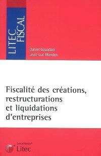Fiscalités des créations, restructurations et liquidations d'entreprises