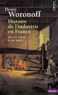 Histoire de l'industrie en France : du XVIe siècle à nos jours