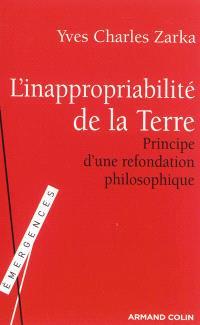 L'inappropriabilité de la Terre : principe d'une refondation philosophique face aux enjeux de notre temps