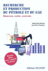 Recherche et production du pétrole et du gaz : réserves, coûts, contrats