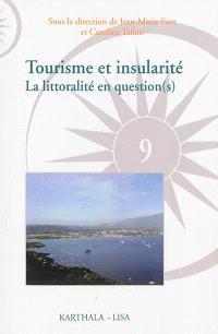Tourisme et insularité : la littoralité en question(s)