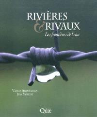 Rivières & rivaux : les frontières de l'eau