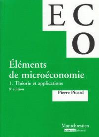 Eléments de microéconomie. Volume 1, Théorie et applications