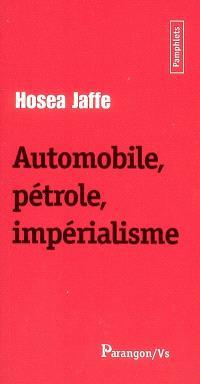 Automobile, pétrole, impérialisme