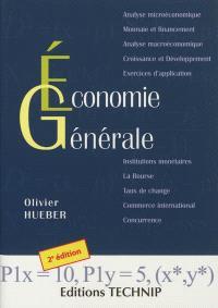 Economie générale : microéconomie, macroéconomie, monnaie et financement