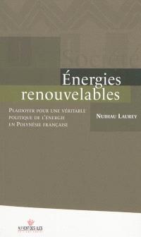 Energies renouvelables : plaidoyer pour une véritable politique de l'énergie en Polynésie française