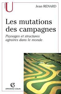 La mutation des campagnes : paysages et structures agraires dans le monde
