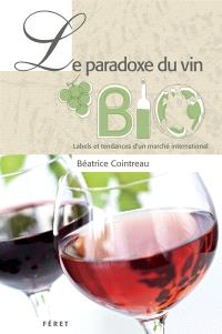 Le paradoxe du vin bio : labels et tendances d'un marché international