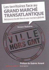Les territoires face au grand marché transatlantique : résistance locale face à la menace globale