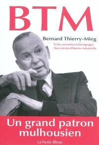 BTM : écrits, souvenirs et témoignages : deux siècles d'histoire industrielle