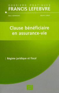 Clause bénéficiaire en assurance-vie : régime juridique et fiscal