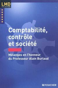 Comptabilité, contrôle et société : mélanges en l'honneur du professeur Alain Burlaud