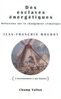 Des esclaves énergétiques : réflexions sur le changement climatique