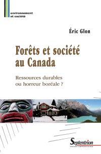 Forêts et société au Canada : ressources durables ou horreur boréale ?