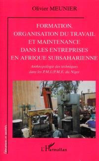 Formation, organisation du travail et maintenance dans les entreprises en Afrique subsaharienne : anthropologie des techniques dans les PMI-PME du Niger