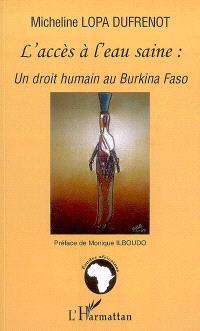 L'accès à l'eau saine : un droit humain au Burkina Faso