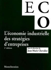 L'économie industrielle des stratégies d'entreprises