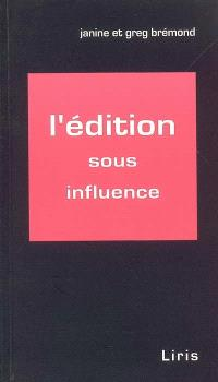 L'édition sous influence