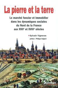 La pierre et la terre : le marché foncier et immobilier dans les dynamiques sociales du Nord de la France aux XVIIe et XVIIIe siècles