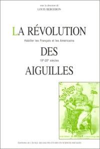 La révolution des aiguilles : habiller les Français et les Américains (19e-20e siècles)