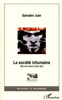 La société inhumaine : mal-vivre dans le bien-être