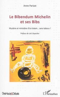 Le Bibendum Michelin et ses Bibs : mystère et ministère d'un totem... sans tabous !