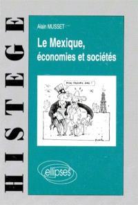 Le Mexique, économies et sociétés