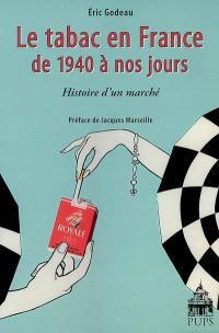 Le tabac en France de 1940 à nos jours : histoire d'un marché