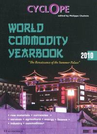 Cyclope 2010 : word commodity yearbook : the renaissance of the Summer Palace