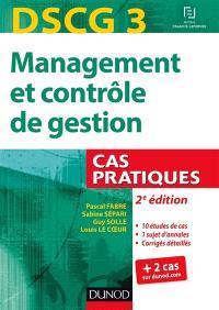Management et contrôle de gestion, DSCG 3 : cas pratiques