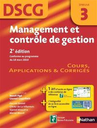 Management et contrôle de gestion, DSCG, épreuve 3 : cours, applications & corrigés : conforme au programme du 18 mars 2010