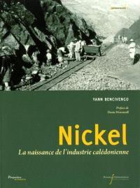 Nickel : la naissance d'une industrie calédonienne