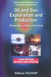 Oil and gaz exploration and production : reserves, costs, contracts