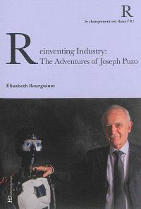 Reinventing industry : the adventures of Joseph Puzo