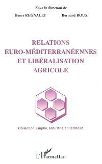 Relations euro-méditerranéennes et libéralisation agricole