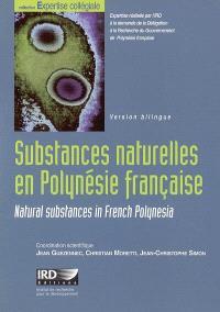 Substances naturelles en Polynésie française : stratégies de valorisation = Natural substances in French Polynesia : utilisation strategies