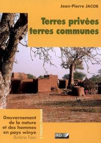 Terres privées, terres communes : gouvernement de la nature et des hommes en pays winye (Burkina Faso)