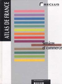 Atlas de France. Volume 10, Services et commerces