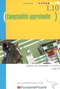 Comptabilité approfondie : diplôme de compabilité et gestion, unité 10