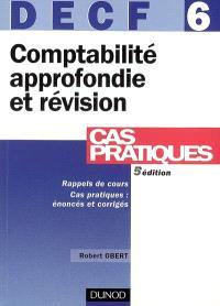 Comptabilité approfondie et révision, DECF 6 : rappels de cours, cas pratiques, énoncés et corrigés